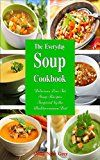 Free Kindle Book -   The Everyday Soup Cookbook: Delicious Low Fat Soup Recipes Inspired by the Mediterranean Diet (Free Gift): Healthy Recipes for Weight Loss (Souping Diet Detox and Cleanse Book 1)