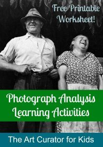 The Art Curator for Kids - Photograph Analysis Learning Activities and Printable Worksheet - Analyze Historic Photographs with Kids - 300