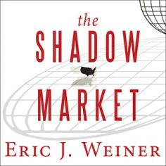 "Eric J. Weiner's #Political #Business #Economics #Book ""The Shadow Market"" is part of a special publisher's #Sale thru 11/3. Sample the audio here: http://amblingbooks.com/books/view/the_shadow_market"
