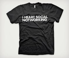 To A Tee: Words Brand. I heart social notworking