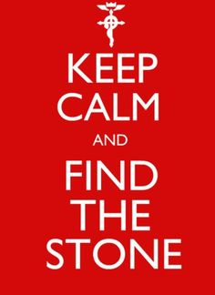 Keep Calm and Find the Stone.