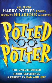Potted Potter--this show was amazing!
