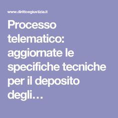 Processo telematico: aggiornate le specifiche tecniche per il deposito degli…
