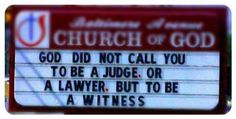 I wonder if this church realized how many JWs chuckled at this sign? I passed a sign with that scripture on Ferndale Church Sign Sayings, Funny Church Signs, Church Humor, Church Quotes, Funny Signs, Christian Humor, Christian Quotes, Bible Humor, Jw Humor