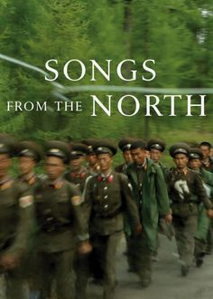 Songs from the North - Through footage captured during three visits to North Korea, South Korean filmmaker Soon-Mi Yoo offers a nuanced view of the enigmatic nation.
