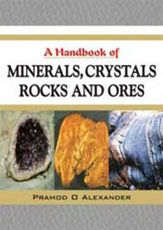 Agricultural Sciences, A Handbook of Minerals,Crystals,Rocks and Ores: Pramod O Alexander, 9788190723787 - nipabooks.com