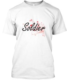 Soldier Heart Design White T-Shirt Front - This is the perfect gift for someone who loves Soldier. Thank you for visiting my page (Related terms: Professional jobs,job Soldier,Soldier,soldiers,soldier,army soldier,army rank,toy soldier,army milit ...)
