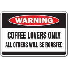 Warning Sign-coffee.