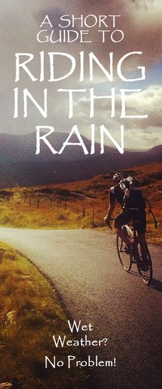 A short guide to riding in the RAIN. Wet weather? No problem! #cyclingtips #cyclingadvice #cyclingintherain