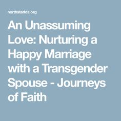 An Unassuming Love: Nurturing a Happy Marriage with a Transgender Spouse - Journeys of Faith