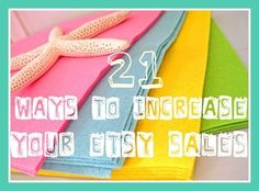 21 ways to increase your etsy sales, have yet to sell a thing on etsy, but you never know.