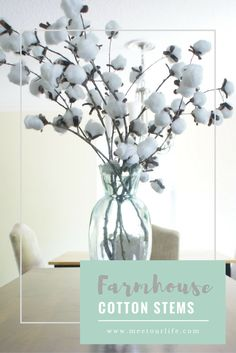 DIY Cotton Stems - Get the fixer upper look with these easy and extremely cheap DIY Cotton stems. Click through or pin for later! www.meetourlife.com
