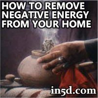 How to Remove Negative Enegy in Your Home   in5d.com