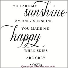Wall Decor Plus More - You Are My Sunshine... Wall Decal Stickers Popular Wall Words, $15.40 (http://www.walldecorplusmore.com/You-Are-My-Sunshine-Wall-Decal-Stickers-Popular-Wall-Words/)