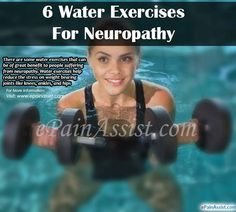 There are some water exercises that can be of great benefit to people suffering from neuropathy. Water exercises help reduce the stress on weight bearing joints like knees, ankles, and hips. There is a decreased risk of fall in water exercises for neuropathy patients.