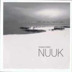 Thomas Köner - Nuuk (Night)  Nuuk (Night) by Thomas Köner from the album Nuuk Released 2011-04-21 on Rhizomatique