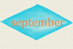 http://hellocaris.com/blog/2013/09/03/why-there-you-are-september/