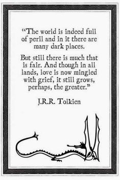 """""""And though in all lands, love is mingled with grief, it still grows, perhaps, the greater."""""""