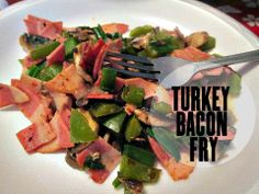 Recipe Rebels: TURKEY BACON FRY