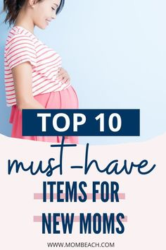 Having a new baby is both scary and exciting. These top 10 baby must-have items for first-time moms will make your life so much easier. // Mom Beach -- #newmom #pregnancy #musthavebabyitems #babyregistry #momtobe #newmomtips