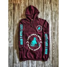Let's turn & burn - maroon w/ turquoise & white premium hoodie Cowgirl Outfits, Western Outfits, Western Wear, Cowgirl Clothing, Cowgirl Fashion, Rodeo Clothes, Horse Clothing, Cowgirl Dresses, Cowgirl Shirts