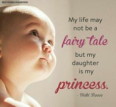 My beautiful daughter, mother daughter quotes, newborn quotes, baby quotes, Daughters Day Quotes, Happy Daughters Day, Mother Daughter Quotes, I Love My Daughter, Love My Kids, Mothers Day Quotes, My Beautiful Daughter, Daddy Quotes, Baby Girl Quotes
