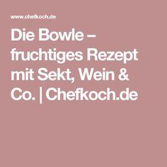 Die Bowle – fruchtiges Rezept mit Sekt, Wein & Co. | Chefkoch.de