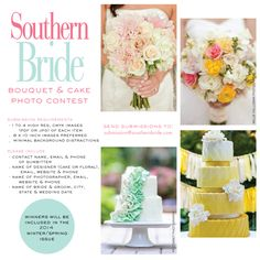 Southern Bride's having a bouquet & cake PHOTO contest. Winners will have their image featured in the Winter/Spring issue of Southern Bride. Contest ends on August 19, 2013.   #photocontest #contest #weddingphotographers #brides #weddingplanners #yourwedding #weddingcake #bouquet #weddingbouquet #bridalbouquet #southernbridemagazine #southernbride  #wedding #weddings