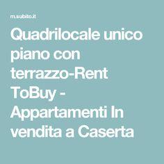 Quadrilocale unico piano con terrazzo-Rent ToBuy - Appartamenti In vendita a Caserta