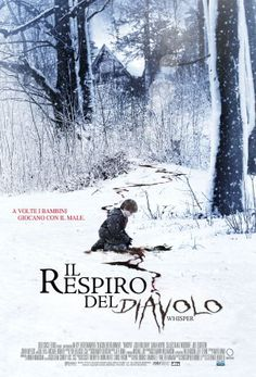 Il respiro del diavolo - Original title: Whisper - Directed by: Stewart Hendler - Country: USA - Release date: 2007