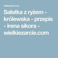 Sałatka z ryżem - królewska - przepis - irena sikora - wielkiezarcie.com