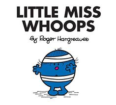 Little Miss Whoops (Mr. Men and Little Miss): Little Miss Whoops is one of those people that is always having an accident, whoops! Mr Bump is her brother and he is as clumsy as her! You know Mr Bump. Can you imagine them together! Little Miss Characters, Little Miss Books, Mr Men Little Miss, Little Miss Sunshine, Miss Title, Mr Men Books, Mr Bump, Mister And Misses, Short Stories For Kids