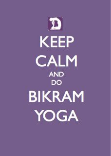 Keep Calm And Do Bikram Yoga Loved Pinned By Downdogboutique To