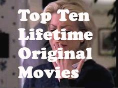 the cinematic works of art known as Lifetime Original Movies (aka LOMs.)