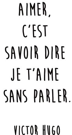 "Quotes and inspiration QUOTATION – Image : As the quote says – Description Citation amour du jour : ""Aimer, c'est savoir dire je t'aime sans parler"" Victor Hugo Sharing is love, sharing is everything Self Love Quotes, Words Quotes, Sayings, Sassy Quotes, Change Quotes, Quotes Quotes, Relationship Quotes, Life Quotes, Faith Quotes"