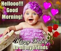 happy friday to all my friends Good Morning Friday, Friday Weekend, Good Morning Good Night, Good Morning Images, Morning Pics, Happy Weekend, Funny Good Morning Quotes, Morning Greetings Quotes, Morning Messages
