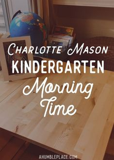 Charlotte Mason Kindergarten Morning Time - ahumbleplace.com