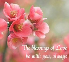 The Blessings of Love be with you, always.