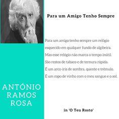 António Ramos Rosa - Para um Amigo tenho sempre