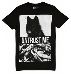 blood brother untrust me black t-shirt... Must remember this clothing sight :)