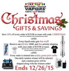 Christmas gifts and savings use code: CHRISTMAS. 15% off + free stuff + free priority shipping + daily grand prize winners.  Min purchase $19.98, discount code can not be combined with other discount codes. Grand prizes such as Joyetech eGrips, Eleaf GS Air 2 Tanks, My Bolt Chargers and more!  Hurry, offer ends 12/26/15. #worldsfinestvapors #best #eliquid made with #higherstandards #natural flavor extracts only! EXPECT #molecularPURITY in UR #vape. 100% Made in the USA Better than a…