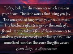 Take time to recognize special moments everyday.