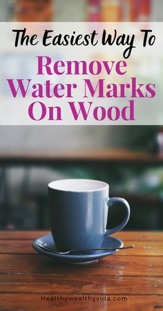 Easy ways to remove water make stains on wood. Eliminate those ugly coffee water mark rings on your coffee table with these clever hacks. Water Rings, Home Organization Hacks, Water Stains, Do It Right, Home Hacks, Household Tips, Cleaning Hacks, Clever, Mugs