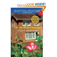 The Northern Clemency: Philip Hensher: 9781400095872: Amazon.com: Books