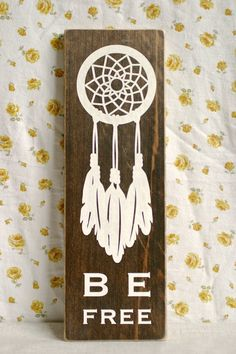 Hand-Painted Wood Sign // Be Free // Bohemian // Hippie Chic // Home Decor // Dream Catcher on Etsy, $21.00