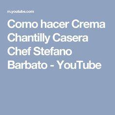 Como hacer Crema Chantilly Casera Chef Stefano Barbato - YouTube