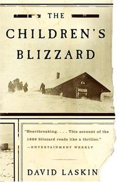 "Great book, but very sad at parts. After all the storm was called ""The Children's Blizzard"" for a reason. Good account of how weather affected life in the midwest in the mid- to late-1800s. Reads like a novel."