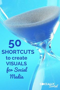 50 Shortcuts to create Visuals for Social Media - Includes a FREE Cheat Sheet! via @sociallysorted