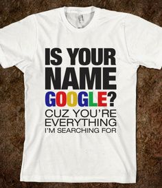 Is Your Name Google? - Funny Shirts N Stuff - Skreened T-shirts, Organic Shirts, Hoodies, Kids Tees, Baby One-Pieces and Tote Bags