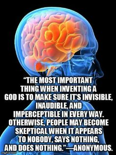 The most important thing when inventing a god is to make sure it's invisible, inaudible, and imperceptible in every way. Otherwise, people may become skeptical when it appears to nobody, says nothing, and does nothing.